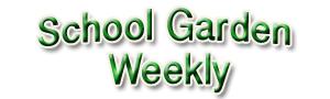 School Garden Weekly